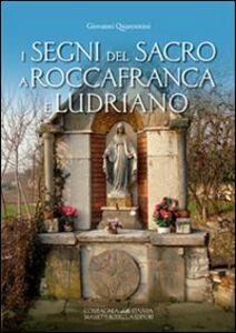 I segni del sacro a Roccafranca e Ludriano