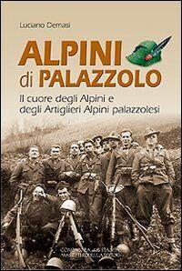 Alpini di Palazzolo. Il cuore degli alpini e degli artiglieri alpini
