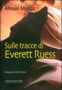 Sulle tracce di Everett Ruess. La trilogia di Harvey Duke. Vol. 3