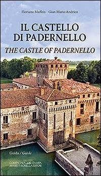 Il Il castello di Padernello. Guida. Ediz. italiana e inglese - Maffeis Floriana Andrico Gian Mario - wuz.it