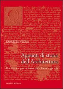 Appunti di storia dell'architettura. Dai greci ai giorni nostri tra le forme e gli stili