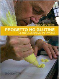 Progetto no glutine. Le intolleranze in tavola