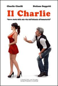 Il Charlie. «Breve storia della mia vita dall'infanzia all'immaturità»