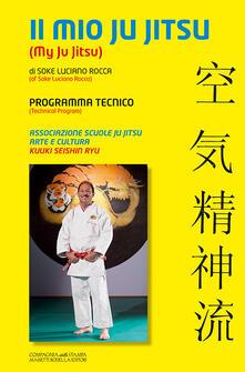 Il mio Ju Jitsu. Programma tecnico