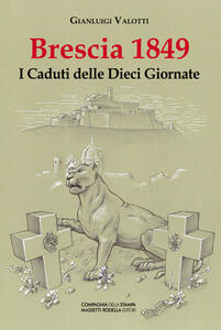 Brescia 1849. I caduti delle dieci giornate