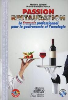 Daddyswing.es Passion restauration. Le français professionel pour la gastronomie et l'enologie. Ediz. italiana e francese. Con CD Audio Image