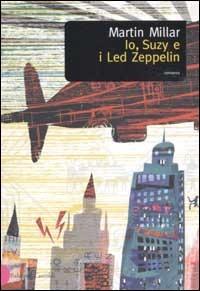 Io, Suzy e i Led Zeppelin - Millar Martin - wuz.it
