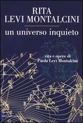 Un universo inquieto. Vita e opere di Paola Levi Montalcini
