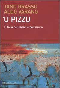 Pizzu ('U). L'Italia del racket e dell'usura