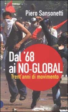Rallydeicolliscaligeri.it Dal '68 ai no-global. Trent'anni di movimento Image