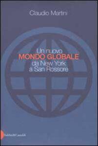 Un nuovo mondo globale da New York a San Rossore