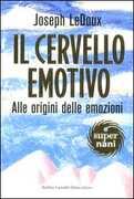 Libro Il cervello emotivo. Alle origini delle emozioni Joseph LeDoux