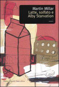 Latte, solfato e Alby Starvation