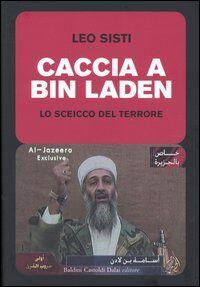 Caccia a Bin Laden. Lo sceicco del terrore