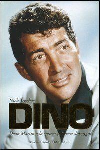 Dino. Dean Martin e la sporca fabbrica dei sogni