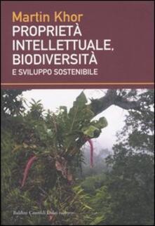 Proprietà intellettuale, biodiversità e sviluppo sostenibile - Martin Khor - copertina