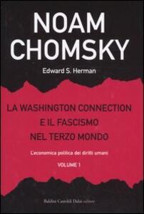 La Washington connection e il fascismo nel Terzo mondo. Vol. 1: L'economia politica dei diritti umani.