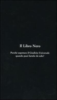 Ascotcamogli.it Il libro nero. Perché aspettare il giudizio universale quando puoi fartelo da solo? Image