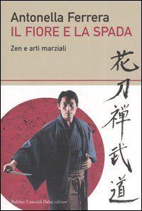Il fiore e la spada. Zen e arti marziali