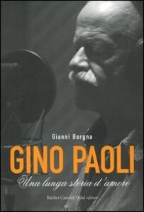 Libro Gino Paoli. Una lunga storia d'amore. Con DVD Gianni Borgna