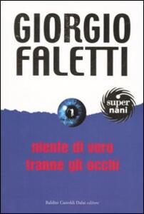 Libro Niente di vero tranne gli occhi Giorgio Faletti