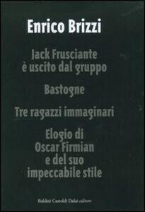 Jack Frusciante è uscito dal gruppo-Bastogne-Tre ragazzi immaginari-Elogio di Oscar Firmian e del suo impeccabile stile