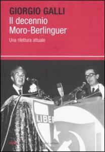 Il decennio Moro-Berlinguer. Una rilettura attuale - Giorgio Galli - 3