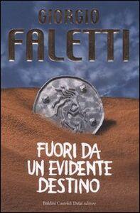 Foto Cover di Fuori da un evidente destino, Libro di Giorgio Faletti, edito da Dalai Editore