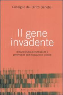 Antondemarirreguera.es Il gene invadente. Riduzionismo, brevettabilità e governance dell'innovazione biotech Image