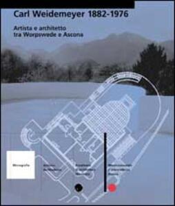 Carl Weydemeyer 1882-1976. Artista e architetto tra Worpsswede e Ascona
