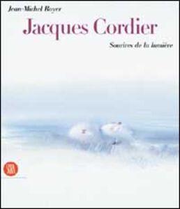 Cordier Jacques. Sourires de la lumière. Ediz. francese e inglese