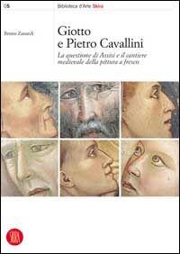 Giotto e Pietro Cavallini. La questione di Assisi e il cantiere medievale della pittura a fresco