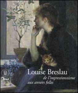Breslau Marie Louise. De l'impressionisme aux années folles