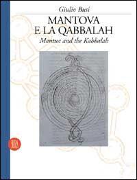 Mantova e la qabbalah. Ediz. italiana e inglese