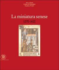 La miniatura senese 1270-1420
