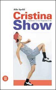 Cristina Show. Frammenti di vita. Ediz. italiana e inglese
