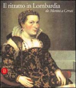 Il ritratto in Lombardia. Da Moroni a Ceruti