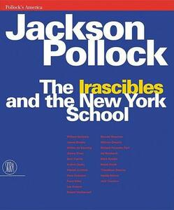 Jackson Pollock. The irascibles and the New York school
