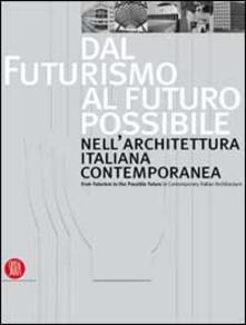 Equilibrifestival.it Dal futurismo al futuro possibile nell'architettura italiana contemporanea-From Futurism to the Possible Future in Contemporary Italian Architecture Image