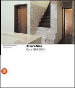 Alvaro Siza. Case 1954-2004