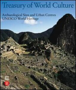 Treasury of world culture. Archaeological sites and urban centres UNESCO world heritage