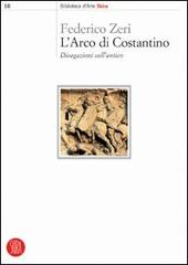L' arco di Costantino. Divagazioni sull'antico