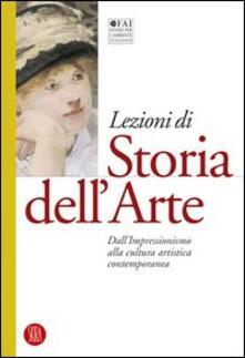 Lezioni di storia dell'arte. Vol. 4: Dall'Impressionismo alla cultura artistica contemporanea. - copertina
