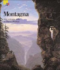 Montagna. Arte, scienza, mito da Dürer a Warhol