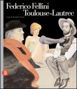 Federico Fellini Toulouse-Lautrec