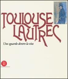 Voluntariadobaleares2014.es Toulouse Lautrec. Uno sguardo dentro la vita Image