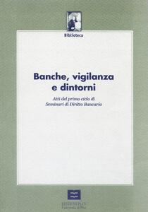 Banche, vigilanza e dintorni