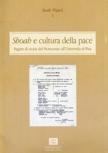 Shoah e cultura della pace. Pagine di storia del Novecento all'Università di Pisa