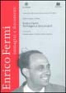 Enrico Fermi. Immagini e documenti. Catalogo della mostra