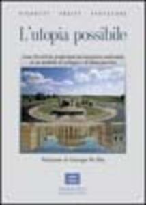L' utopia possibile. Come Peccioli ha trasformato un'emergenza ambientale in un modello di sviluppo di buon governo